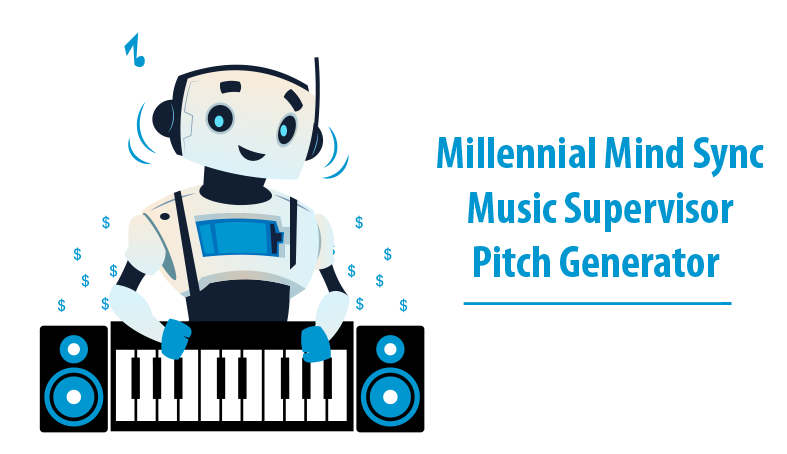 Music Supervisor Pitch Generator | Millennial Mind Sync